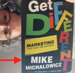 Get Different - Marketing That Can't Be Ignored - the new book from Mike Michalowicz